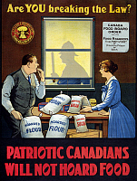 0322944 © Granger - Historical Picture ArchiveWWI: FOOD SUPPLY, c1915.   'Are you breaking the law? Patriotic Canadians will not hoard food.' Lithograph by the Canada Food Board, c1915.