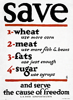 0323366 © Granger - Historical Picture ArchivePOSTER: WWI, 1917.   'Save wheat.. meat... fats... sugar... and serve the cause of freedom.' Lithograph by Frederic G. Cooper for the United States Food Administration, 1917.