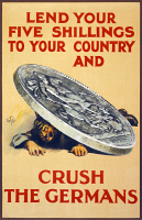 0354517 © Granger - Historical Picture ArchiveWWI: POSTER, 1915.   'Lend your five shillings to your country and crush the Germans.' Lithograph, 1915.