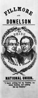 0526303 © Granger - Historical Picture ArchiveFILLMORE CAMPAIGN, 1856.   A campaign poster for presidential candidate Millard Fillmore and running mate Andrew Jackson Donelson, 1856.
