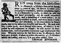 0113394 © Granger - Historical Picture ArchiveJEFFERSON: RUNAWAY SLAVE.   Announcement issued by Thomas Jefferson for a reward for a runaway slave, 14 September 1769.