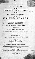 0113408 © Granger - Historical Picture ArchiveMONROE: TITLE PAGE, 1798.   Title page of Thomas Jefferson's copy of 'A View of the Conduct of the Executive in the Foreign Affairs of the United States as Connected with the Mission to the French Republic,' an account by James Monroe of his years spent in France, printed in 1798.