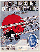 0096816 © Granger - Historical Picture ArchiveSHEET MUSIC COVER, 1910.   American sheet music cover for 'Come Josephine in My Flying Machine,' with music by Fred Fisher and lyrics by Alfred Bryan, 1910.