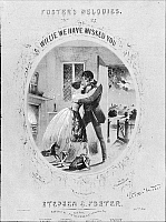 0174980 © Granger - Historical Picture ArchiveFOSTER SONG SHEET, c1863.   Sheet music cover of 'Willie We Have Missed You,' by Stephen Foster, 1863.