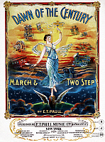 0216253 © Granger - Historical Picture ArchiveDAWN OF THE CENTURY, 1900.   Sheet music cover for 'Dawn of the Century,' a march and two-step, American, 1900.