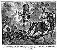 0323286 © Granger - Historical Picture ArchiveMARTYRDOM OF JOHN ROGERS.   The burning of Reverend John Rogers, Vicar of St. Sepulchre's at Smithfield, England, 1555. Wood engraving from the 'Book of Martyrs,' by John Foxe, 1840.