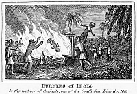 0078572 © Granger - Historical Picture ArchiveBURNING OF IDOLS, 1815.   The burning of idols by the natives of Otaheite (modern Tahiti), 1815. Line engraving, American, 1832.