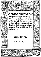 0078634 © Granger - Historical Picture ArchivePROTESTANT HYMNBOOK, 1524.   Title page of the first edition of the first Protestant hymnbook, 'Geystlich Gesangk-Buchleyn (the 'Encheiridion'),' edited by Martin Luther and Johann Walther, Wittenberg, Germany 1524.