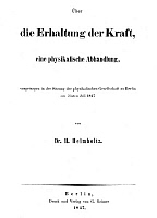 0048651 © Granger - Historical Picture ArchiveHERMANN von HELMHOLTZ   (1821-1894). German physicist, anatomist, and physiologist. Title page of the first edition of Hermann von Helmholtz's 'On the Conservation of Energy,' Berlin, Germany, 1847.