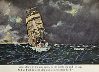 0104831 © Granger - Historical Picture ArchiveMASEFIELD: SEA FEVER, 1902.   'I must down to the seas again, to the lonely sea and the sky, And all I ask is a tall ship and a star to see her by.' Illustration by Charles Pears for the poem, 'Sea Fever,' by English poet John Masefield, from his book, 'Salt-Water Ballads,' 1902.
