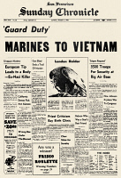 0117008 © Granger - Historical Picture ArchiveVIETNAM WAR, 1965.   Front page of the San Francisco Chronicle, 7 March 1965, reporting on the deployment of two battalions of U.S. Marines to South Vietnam, the first American ground combat units to be committed to the fight against Viet Cong insurgents.