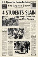 0176183 © Granger - Historical Picture ArchiveKENT STATE SHOOTINGS, 1970.   Front page of the Los Angeles Times, 5 May 1970, reporting on the fatal shooting of four unarmed students the previous day, by National Guardsmen on the campus of Kent State University, Kent, Ohio, while they were protesting the U.S.-led invasion of Cambodia during the Vietnam War (coverage of which appears at left).