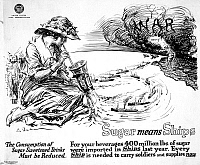 0108531 © Granger - Historical Picture ArchiveWORLD WAR I: POSTER, 1917.   'Sugar Means Ships.' Poster encouraging Americans to consume less sugar, so that there would be more ships to carry soldiers to Europe during World War I. Drawn by Ernest Fuhr, 1917.