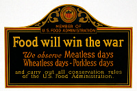 0322760 © Granger - Historical Picture ArchiveWWI: POSTER, 1917.   'Food will win the war.' Sign displayed in the windows of food service establishments during World War I. Lithograph, 1917.